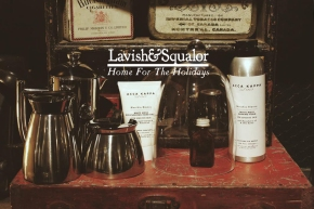 HOME FOR THE HOLIDAYS; Housewares from Lavish&Squalor